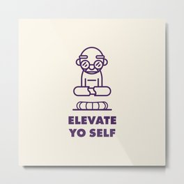 Elevate Yo Self Metal Print