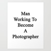 Man Working To Become A Photographer  Art Print