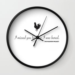 I missed you Wall Clock