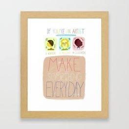 Make Something Everyday Part One Framed Art Print