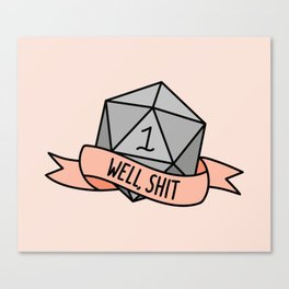 Well, Shit D20 Canvas Print