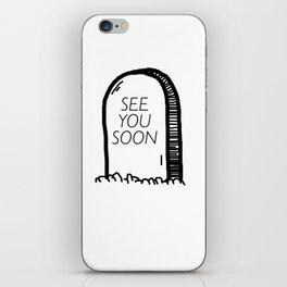 See you soon iPhone Skin