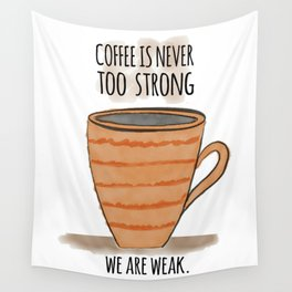 Strong Coffee Wall Tapestry