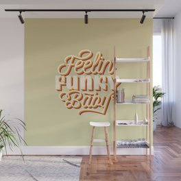 Funky baby,  for groovy people Wall Mural