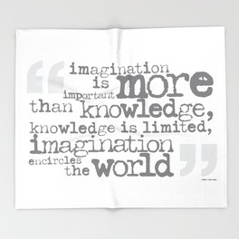 imagination is more important than knowledge… Throw Blanket
