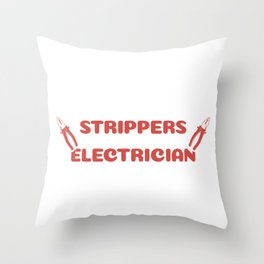 Dealing With Strippers Electrician Gift Throw Pillow
