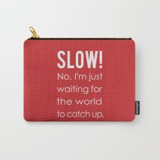 SLOW! Carry-All Pouch