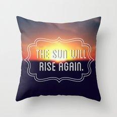 The Sun Will Rise Again Throw Pillow