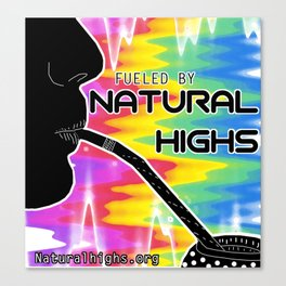 Fueled by Natural Highs Canvas Print