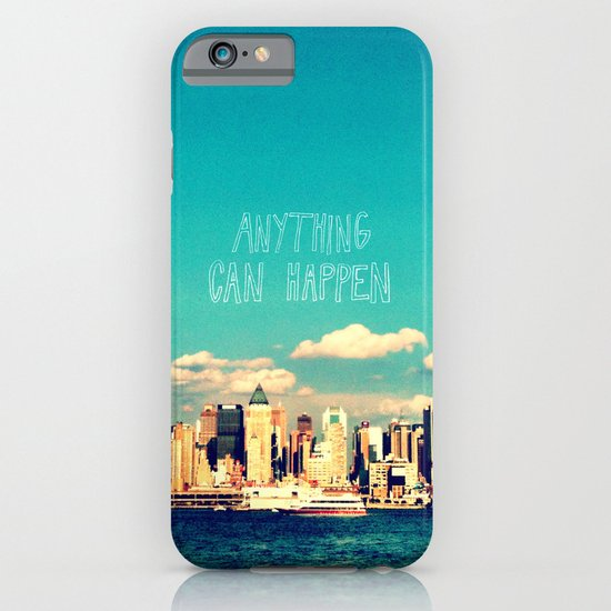 Anything Can Happen iPhone & iPod Case