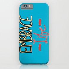Embrace Life Slim Case iPhone 6s