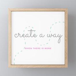 Create A Way Framed Mini Art Print