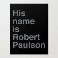 sarah paulson Canvas Prints featuring His Name Is Robert Paulson by Gregg Deal