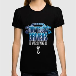 Funny When God Created Tow Truck Drivers T-shirt