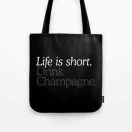 Life Is Short Drink Champagne Tote Bag