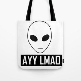 Ayy Lmao Tote Bag