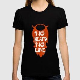 No Beard, No Love T-shirt
