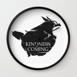 Kindness is coming Wall Clock