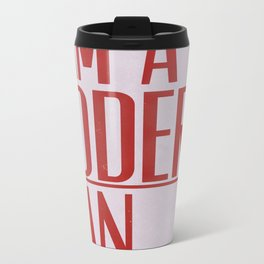 I Am A Modern Man Metal Travel Mug