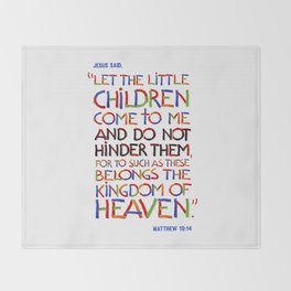 Let the little children come to me Throw Blanket