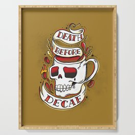 Swe*ry Ink: Death Before Decaf Serving Tray