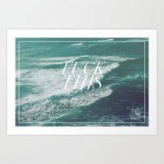 F@ck This 8 Art Print