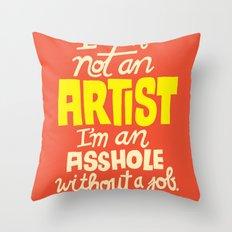 Not an Artist... Throw Pillow