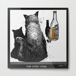Cat With Vices Metal Print