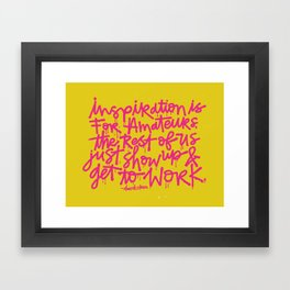 Inspiration is for amateurs x typography Framed Art Print