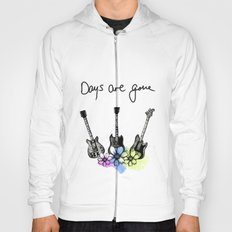 Days are gone Hoody