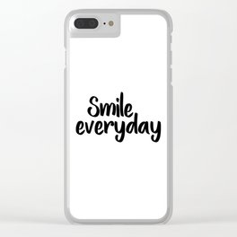 Smile Everyday, Motivational Poster,Inspirational, Office Decor, Happy Quote, Smile Quote, Positive Clear iPhone Case