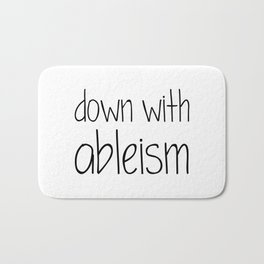 Down with Ableism Bath Mat