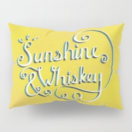 Sunshine & Whiskey Pillow Sham