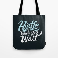 Hustle While You Wait Tote Bag