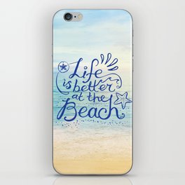 Life is Better at the Beach! iPhone Skin