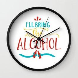 I'll Bring The Alcohol Wall Clock