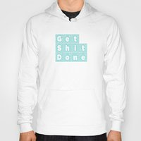 get shit done Hoodies featuring Get Shit Done. (Blue) by Liesl Marelli