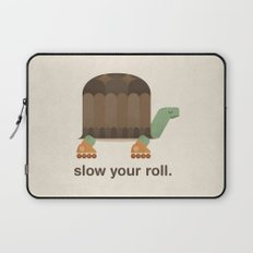 Slow Your Roll Laptop Sleeve