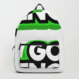 Have You Had Enough? Let's Reflect on A Shirt Saying Good Enough T-shirt Design Best One Ad Only Backpack