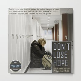 Don't Lose Hope Metal Print