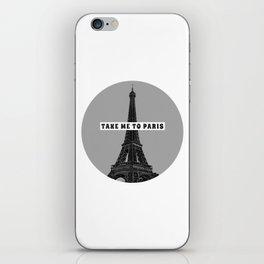 Take me to Paris iPhone Skin