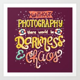 Photographer Inspirational Quote Art Print