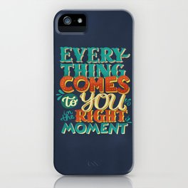 ...in the right moment iPhone Case