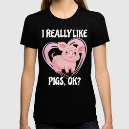 Funny Year of the Pig Tshirt I Really Like Pigs OK? T-shirt
