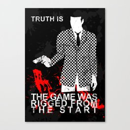 The Game Was Rigged From The Start Canvas Print
