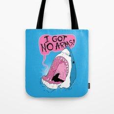 I Got No Arms Tote Bag