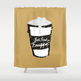 """""""But First Frappe"""" Hand Painted Coffee Cup Shower Curtain"""