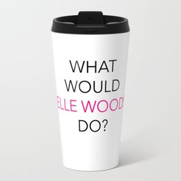 what would elle woods do? Travel Mug