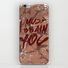 I Must Brain You!  iPhone Skin