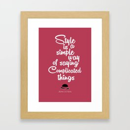 Lab No. 4 - Style is a simple way Jean cocteau Fashion  Inspirational  Quotes Poster Framed Art Print